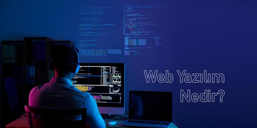 Web Yazılım Nedir?